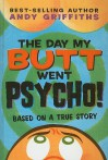 The Day My Butt Went Psycho! - Andy Griffiths