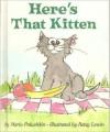 Here's That Kitten! - Maria Polushkin Robbins, Betsy Lewin