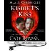 Kismet's Kiss (Alaia Chronicles) - Cate Rowan, Marie Hélène