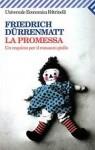 La promessa: Un requiem per il romanzo giallo - Friedrich Dürrenmatt, Silvano Daniele