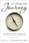 It's All about the Journey: An Effective Guide to Point You Toward Your Divine Destination - Ron J. Hammond