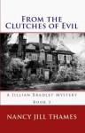 From the Clutches of Evil: A Jillian Bradley Mystery, Book 3 - Nancy Jill Thames