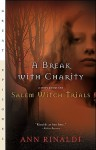 Break with Charity: A Story about the Salem Witch Trials: A Story about the Salem Witch Trials - Ann Rinaldi