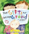 The Gifts of Being Grand: For Grandparents Everywhere - Marianne Richmond