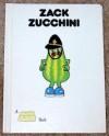 Zack Zucchini - Giles Reed