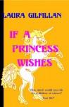 If A Princess Wishes - Laura Gilfillan