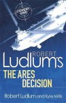 Robert Ludlum's the Ares Decision - James H. Cobb