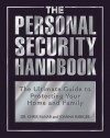 The Personal Security Handbook: The Ultimate Guide to Protecting Your Home and Family - Chris McNab, Joanna Rabiger