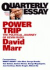 Power Trip: The Political Journey of Kevin Rudd - David Marr