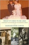 What It Used to Be like - Maryann Burk Carver
