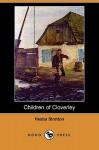 Children of Cloverley (Dodo Press) - Hesba Stretton