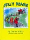 Jelly Beans - Dennis Miller