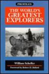 World's Greatest Explorers - William G. Scheller, Robert D. Ballard