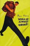 Walk Away Home - Paul Many
