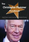 The Christopher Plummer Handbook - Everything You Need to Know about Christopher Plummer - Emily Smith