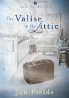 The Valise In The Attic - Jan Fields
