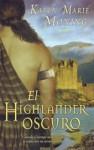 El Highlander Oscuro - Karen Marie Moning, Albert Solè