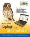 Laptops for the Older and Wiser: Get Up and Running on Your Laptop Computer (The Third Age Trust (U3A)/Older & Wiser) - Bud E. Smith