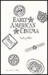 Early American Cinema - Anthony Slide