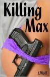 Killing Max - S. Wolf