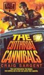 Cutthroat Cannibals - Craig Sargent