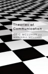 Theories of Communication - Eric McLuhan