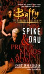 Spike And Dru: Pretty Maids All In A Row (Buffy The Vampire Slayer) - Christopher Golden