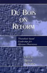 Du Bois on Reform: Periodical-Based Leadership for African Americans - Brian Johnson