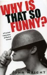 Why is That So Funny?: A Practical Exploration of Physical Comedy - John Wright