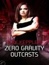 Zero Gravity Outcasts - Kay Keppler