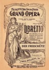 Der Freishutz: Libretto, German and English Text - Friedrich Kind, Carl Maria von Weber