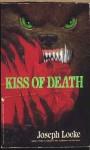 Kiss of Death - Joseph Locke, Ray Garton