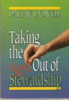 Taking the Stew Out of Stewardship - Paul W. Powell