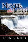 Never the Less - John Knox