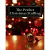 The Perfect Christmas stuffing - Mark Mackey, Eva King, Sharon Atkinson, Trisha Jones, Kenechi Udogu, Michael Cargill, Sarah R. Weldon