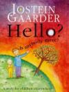 HELLO, IS ANYBODY THERE? - Jostein Gaarder