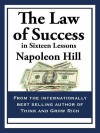 The Law of Success: In Sixteen Lessons - Napoleon Hill
