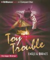 Toy Trouble - Marty M. Engle, Johnny Ray Barnes