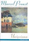W poszukiwaniu straconego czasu. Uwięziona - Marcel Proust