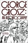 George Grosz: An Autobiography - George Grosz