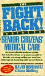 Fight Back Guide to Senior Citizens' Medical Care (Fight Back! Guides) - David Horowitz