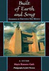 Built of Earth and Song: Churches of Northern New Mexico - Marie Romero Cash
