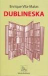 Dublineska - Enrique Vila-Matas, Matija Janeš, Ana Marija Drmić
