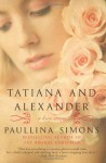 Tatiana and Alexander (The Bronze Horseman #2) - Paullina Simons