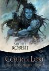 Coeur de Loki - Michel Robert