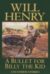 A Bullet for Billy the Kid - Will Henry