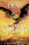 Le Palais Adamantin (Les Rois-Dragons, #1) - Stephen Deas, Florence Dolisi