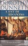 A Est di Bisanzio (La saga di Niccolò, #7) - Dorothy Dunnett, E. Frassi