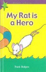 My Rat is a Hero - Frank Rodgers