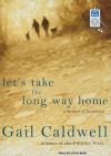 Let's Take the Long Way Home: A Memoir of Friendship - Gail Caldwell, Joyce Bean